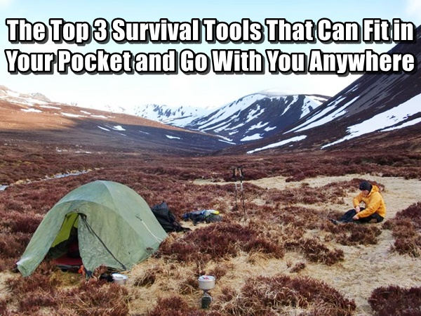 The Top 3 Survival Tools That Can Fit in Your Pocket and Go With You Anywhere2