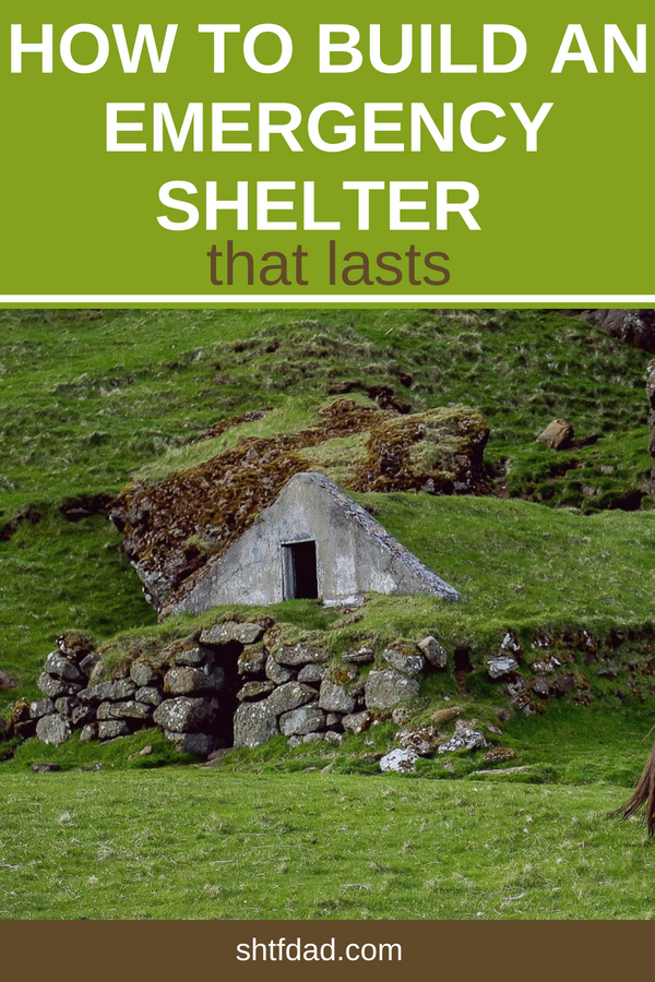 One of the most important necessities in an emergency situation is a good shelter fro your family. Here's how to build an emergency shelter that lasts. #shelter #prepping #emergencyshelter #shtfdad #prepper #preparedness