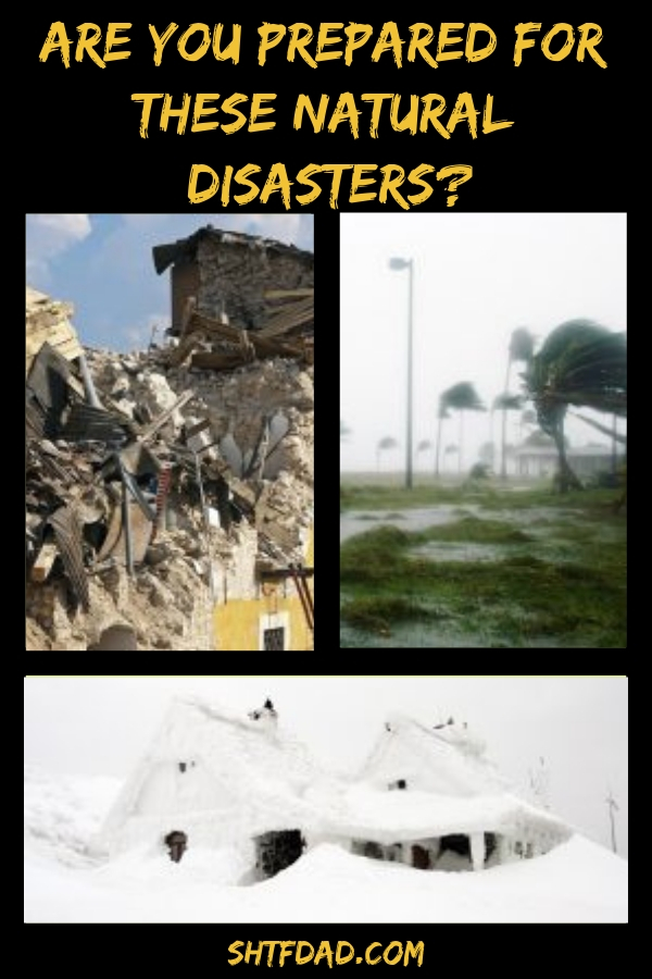 Do you wonder how you can prepare for natural disasters? Here are 4 types of natural disasters and ways to prepare for each of them: earthquakes, floods, hurricanes and snow. #survival #naturaldisasters #preparedness #shtf #shtfdad