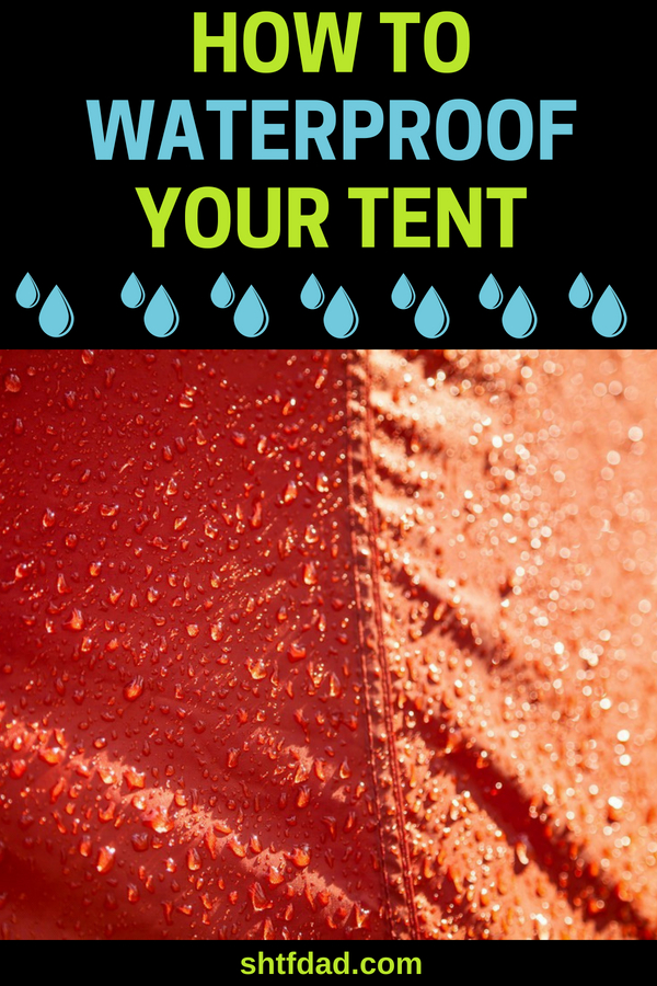 Going camping? Learn how to waterproof your tent, so you and your family can enjoy your camping trip and stay safe and warm. #camping #campinggear #tenting #shelter #shtf #shtfdad