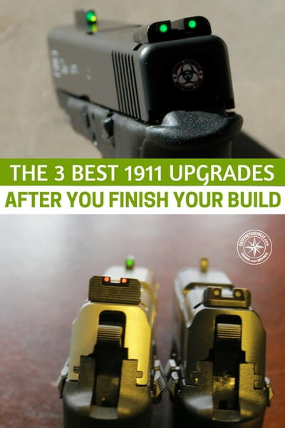 The 3 Best 1911 Upgrades After You Finish Your Build