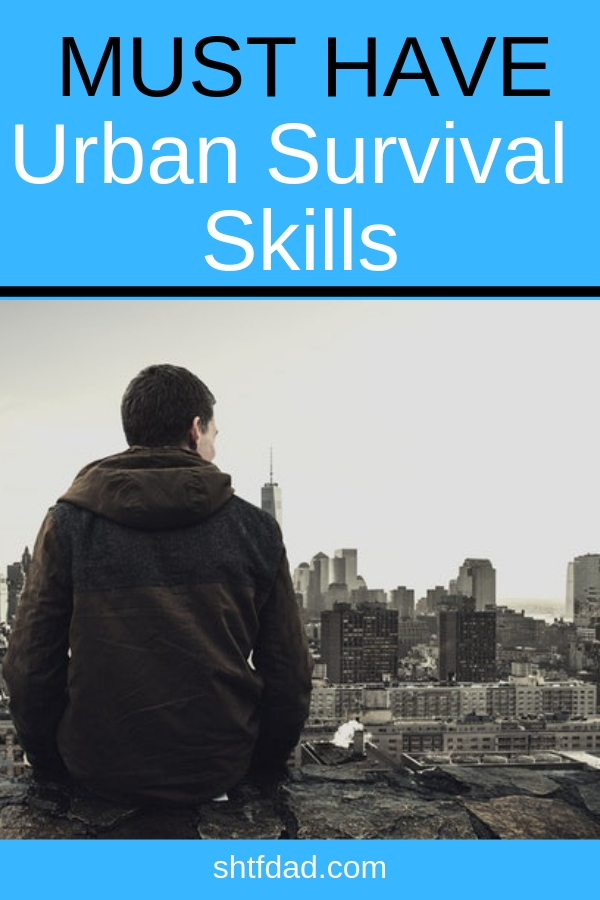 Here are 5 must have urban survival skills. When SHTF, people living in cities need to be prepared, both physically and emotionally. Have your survival backpack ready, your food storage stocked, first aid kit and your bug out bag prepared, and you're ready! #shtfdad #shtf #urbansurvival #urbanshtf #urbansurvivalskills #emergencypreparedness