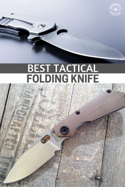 A good folding knife can come in handy lots of times. Whether you're outdoors camping, hunting or in a survival situation, you need the best tactical folding knife to stay safe and comfortable. #knife #knives #tactical #survival #SHTF #shtfdad #survivalknife #tacticalknife #foldingknife